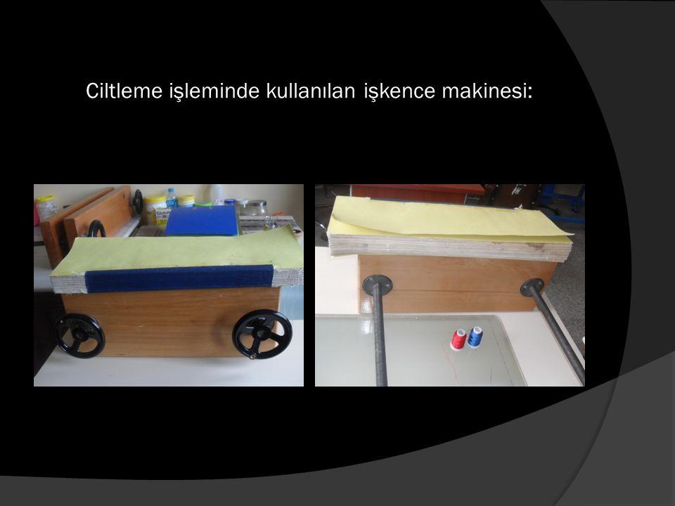 Ciltleme işleminde kullanılan işkence makinesi: