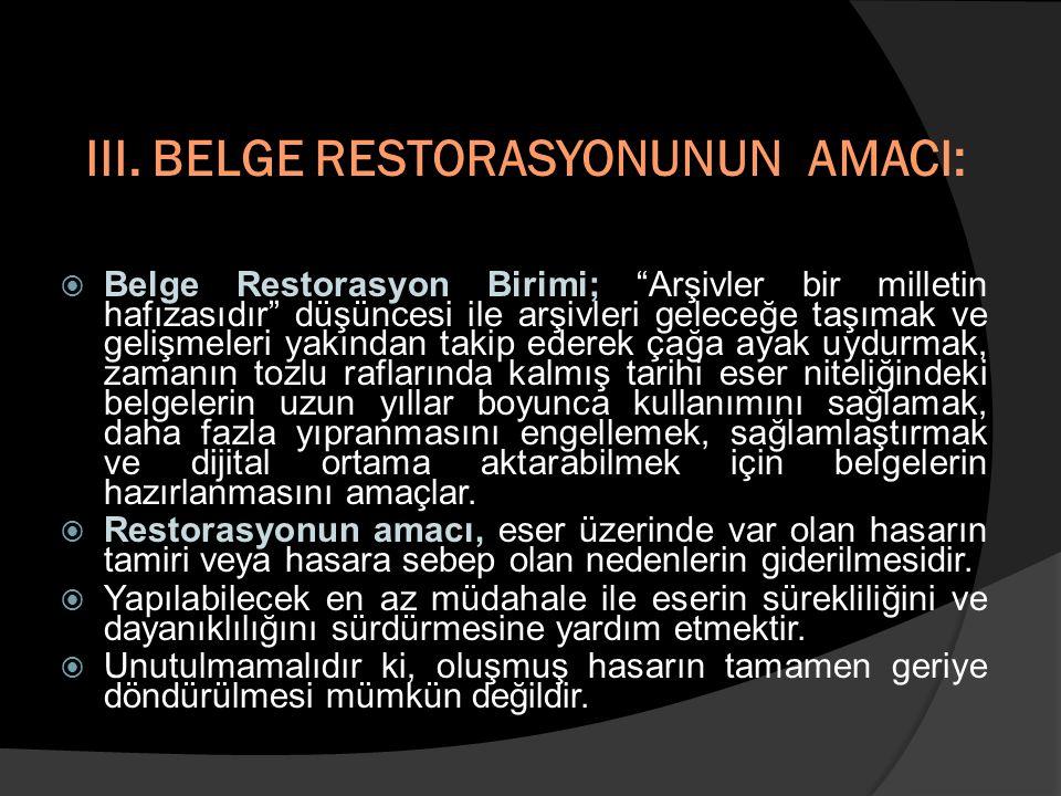 III. BELGE RESTORASYONUNUN AMACI: