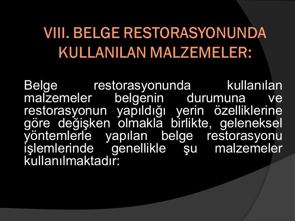 VIII. BELGE RESTORASYONUNDA KULLANILAN MALZEMELER:
