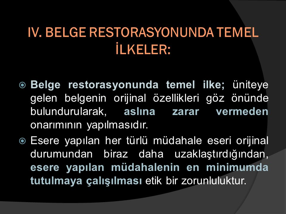 IV. BELGE RESTORASYONUNDA TEMEL İLKELER: