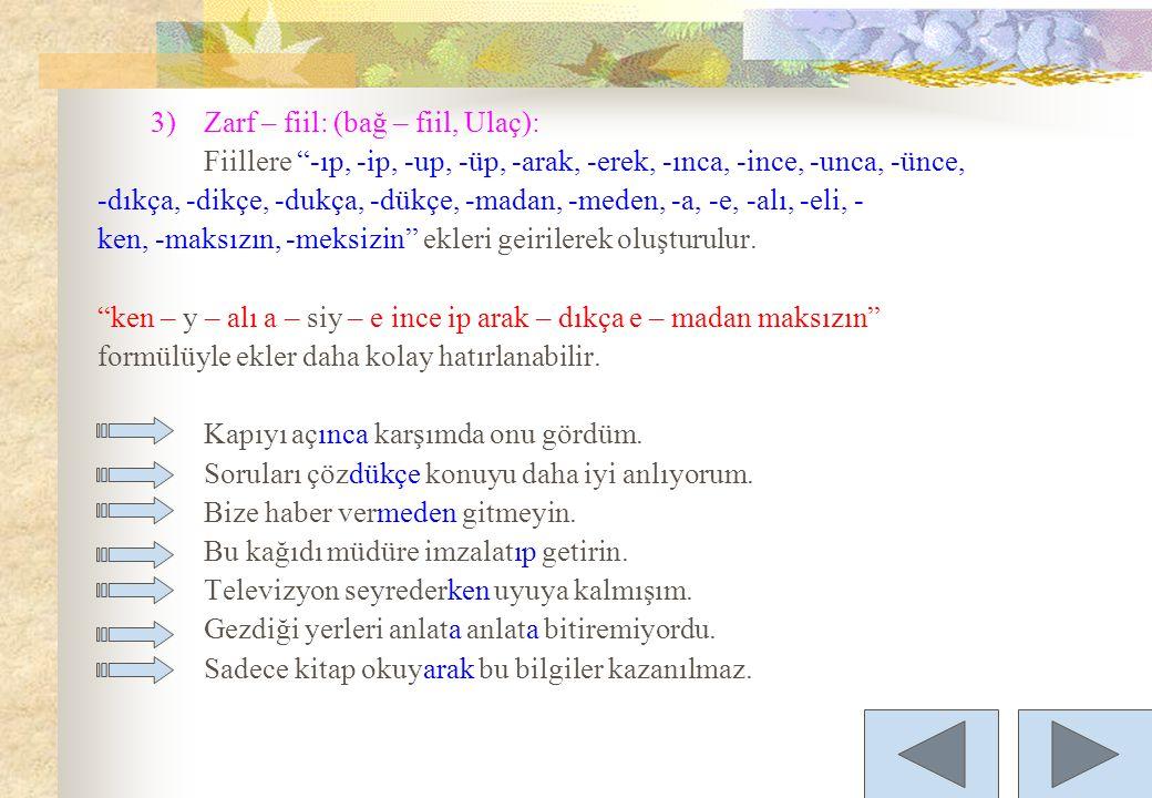 3) Zarf – fiil: (bağ – fiil, Ulaç):