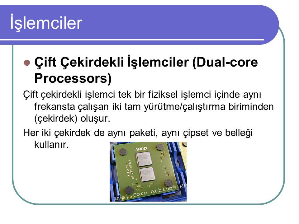 İşlemciler Çift Çekirdekli İşlemciler (Dual-core Processors)