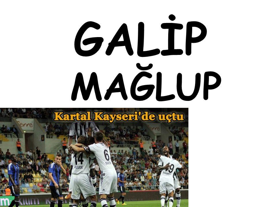 GALİP MAĞLUP