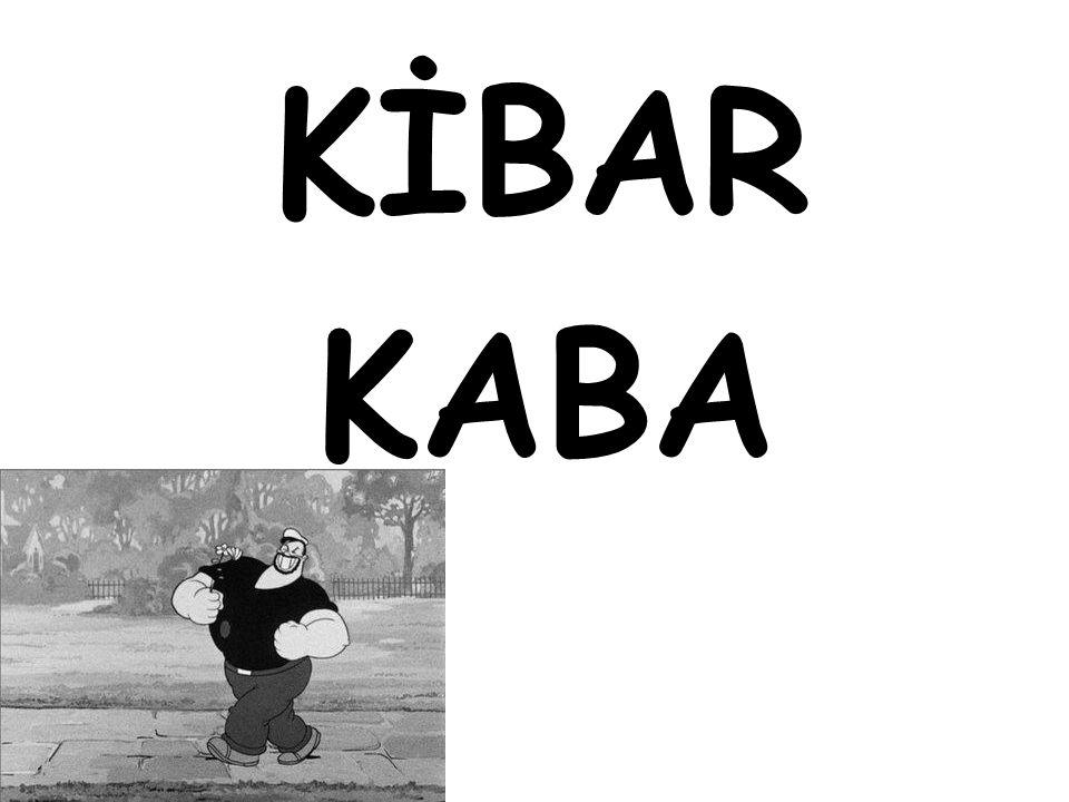 KİBAR KABA