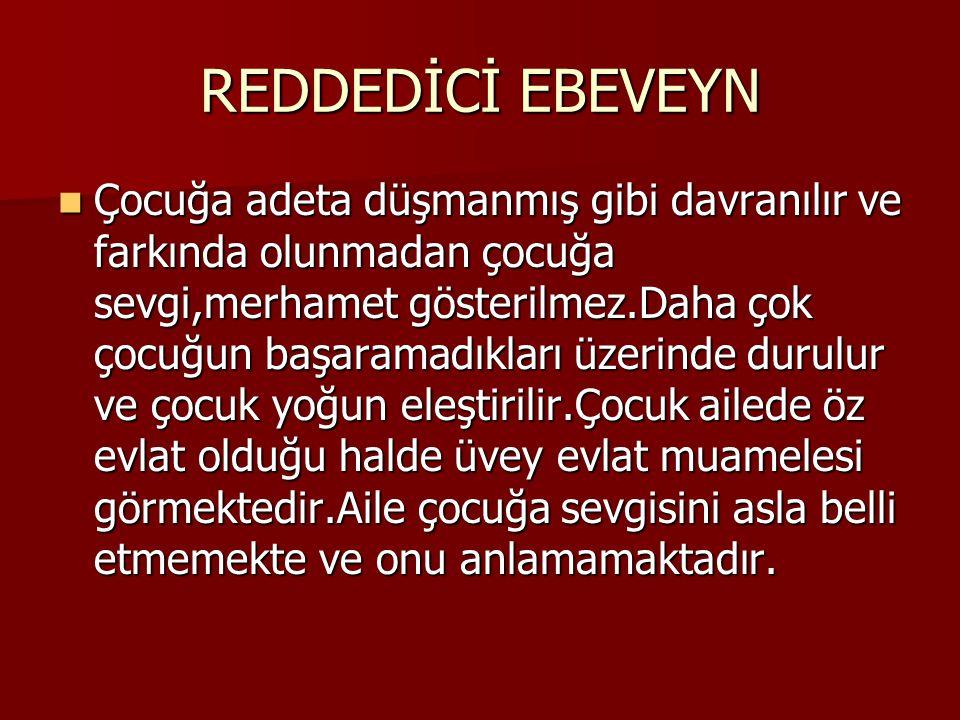 REDDEDİCİ EBEVEYN