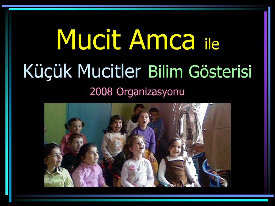 Küçük Mucitler Bilim Gösterisi 2008 Organizasyonu