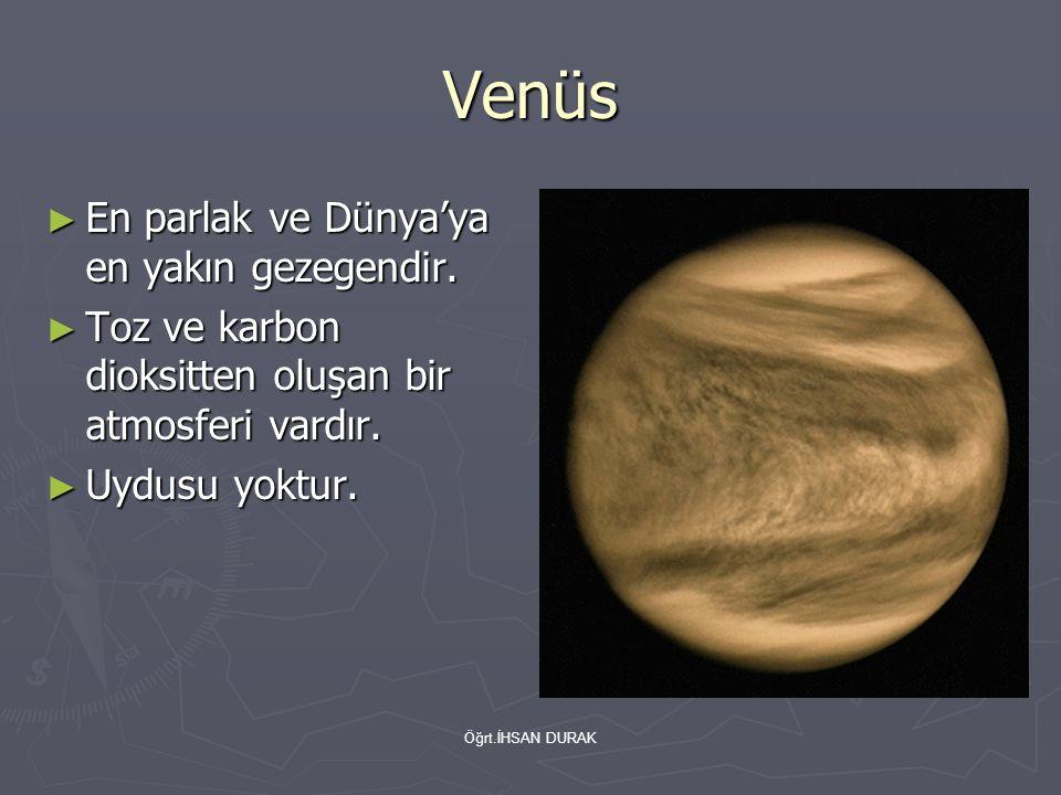 Venüs En parlak ve Dünya'ya en yakın gezegendir.
