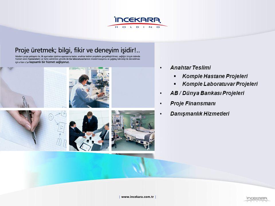 Anahtar Teslimi Komple Hastane Projeleri. Komple Laboratuvar Projeleri. AB / Dünya Bankası Projeleri.