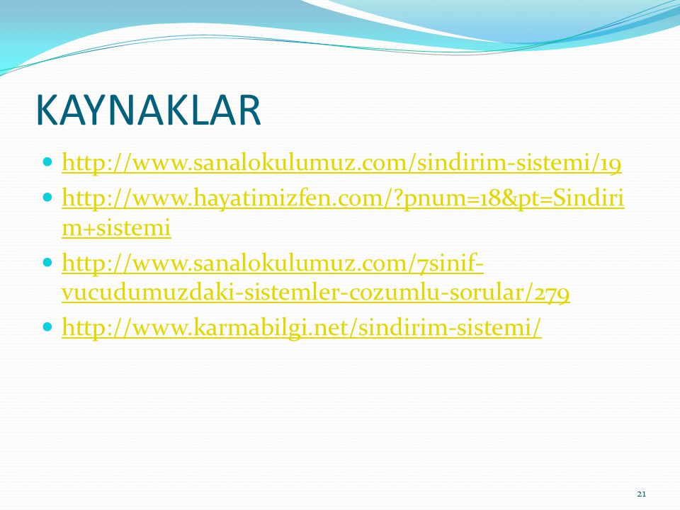 KAYNAKLAR http://www.sanalokulumuz.com/sindirim-sistemi/19