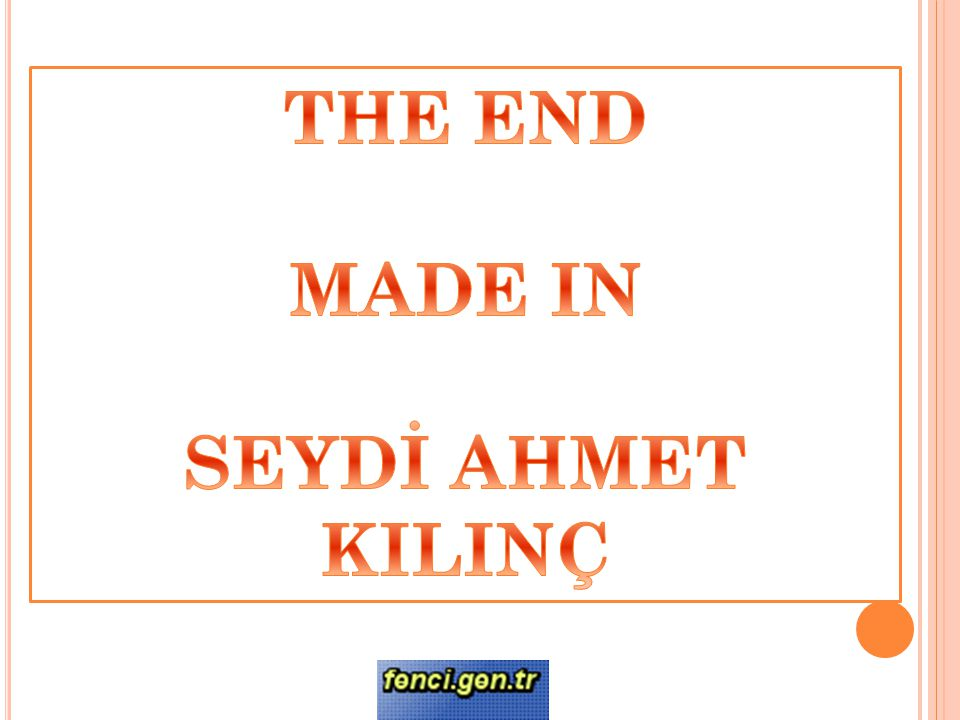 THE END MADE IN SEYDİ AHMET KILINÇ