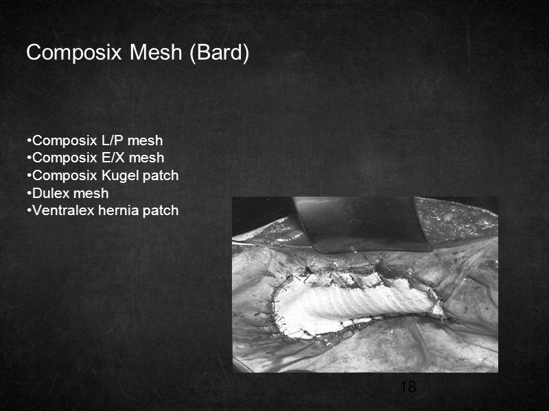 Composix Mesh (Bard) Composix L/P mesh Composix E/X mesh