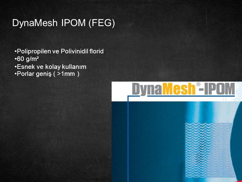 DynaMesh IPOM (FEG) Polipropilen ve Polivinidil florid 60 g/m²