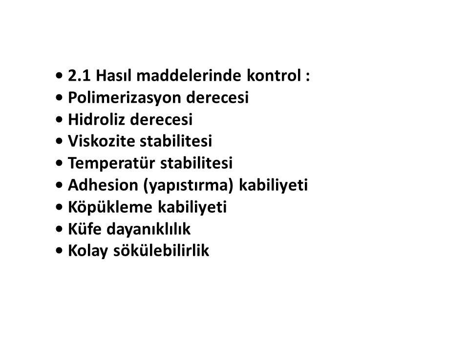 • 2.1 Hasıl maddelerinde kontrol :