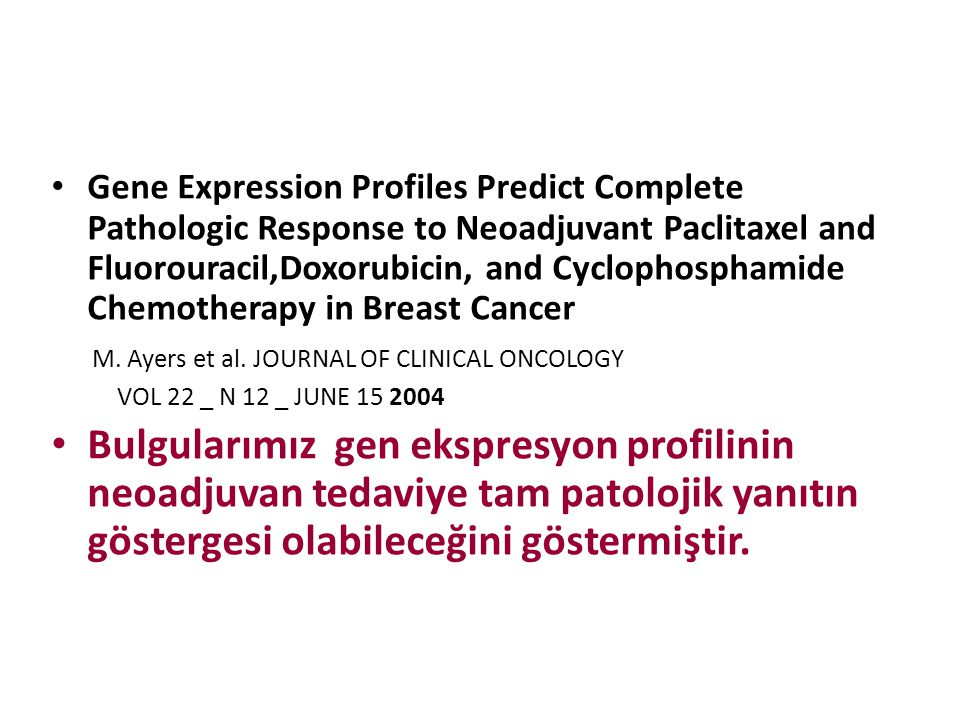 Gene Expression Profiles Predict Complete Pathologic Response to Neoadjuvant Paclitaxel and Fluorouracil,Doxorubicin, and Cyclophosphamide Chemotherapy in Breast Cancer