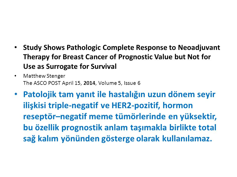 Study Shows Pathologic Complete Response to Neoadjuvant Therapy for Breast Cancer of Prognostic Value but Not for Use as Surrogate for Survival