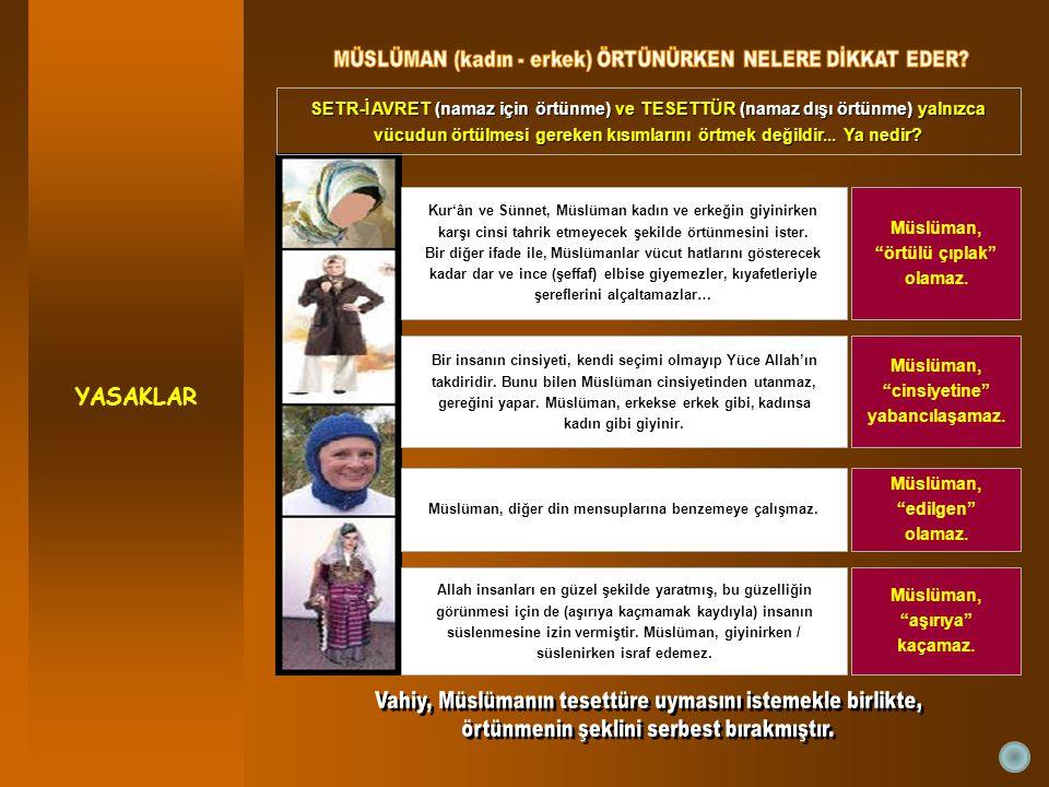 Müslüman, diğer din mensuplarına benzemeye çalışmaz.