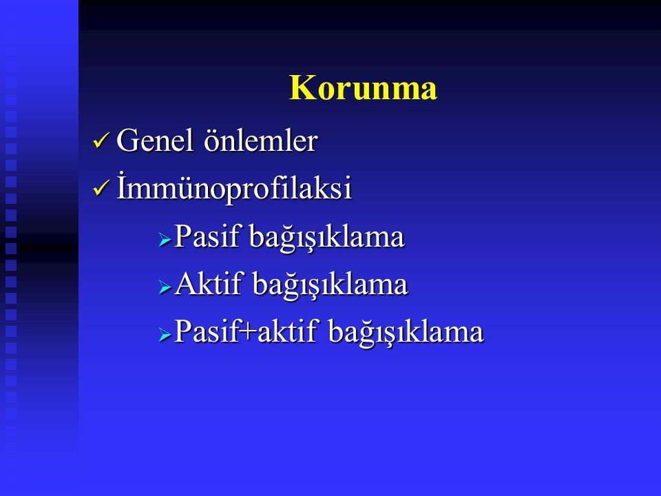 Korunma Genel önlemler İmmünoprofilaksi Pasif bağışıklama
