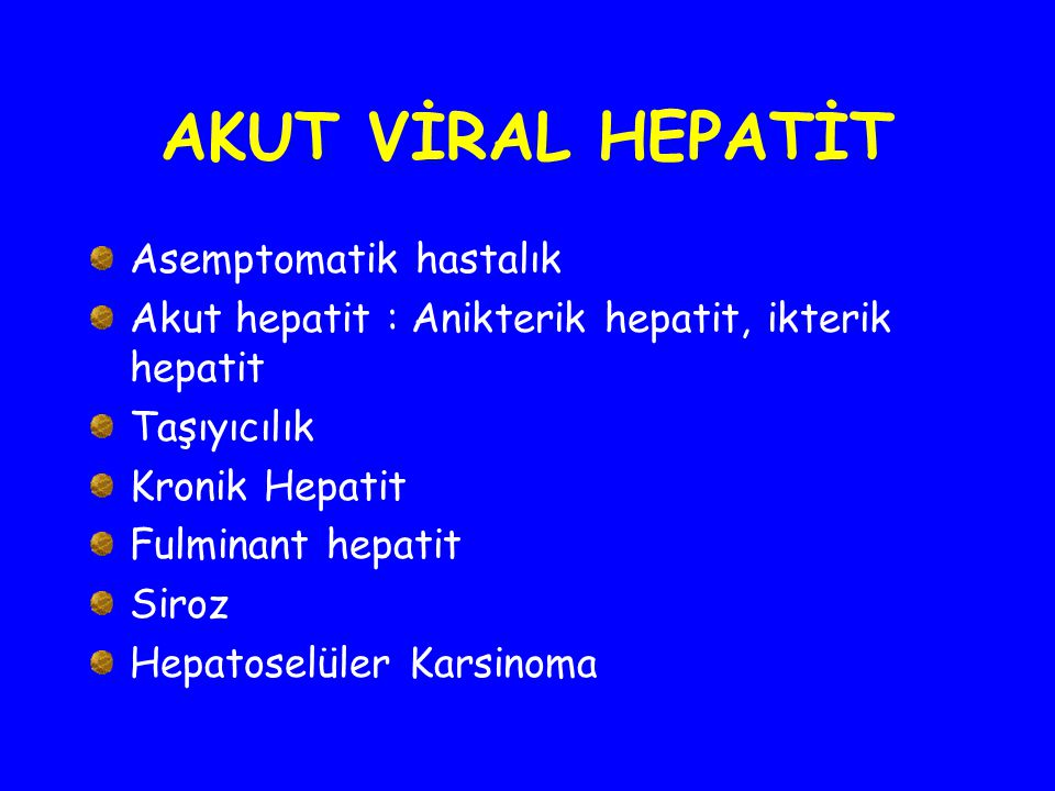 AKUT VİRAL HEPATİT Asemptomatik hastalık