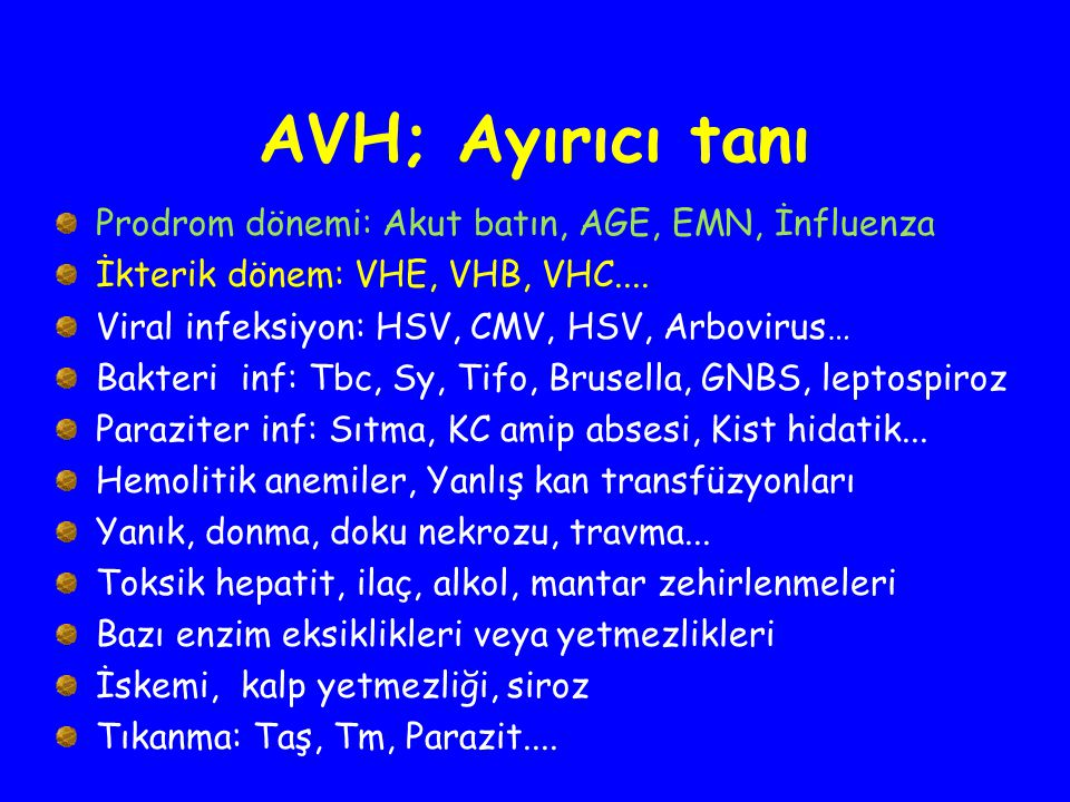 AVH; Ayırıcı tanı Prodrom dönemi: Akut batın, AGE, EMN, İnfluenza