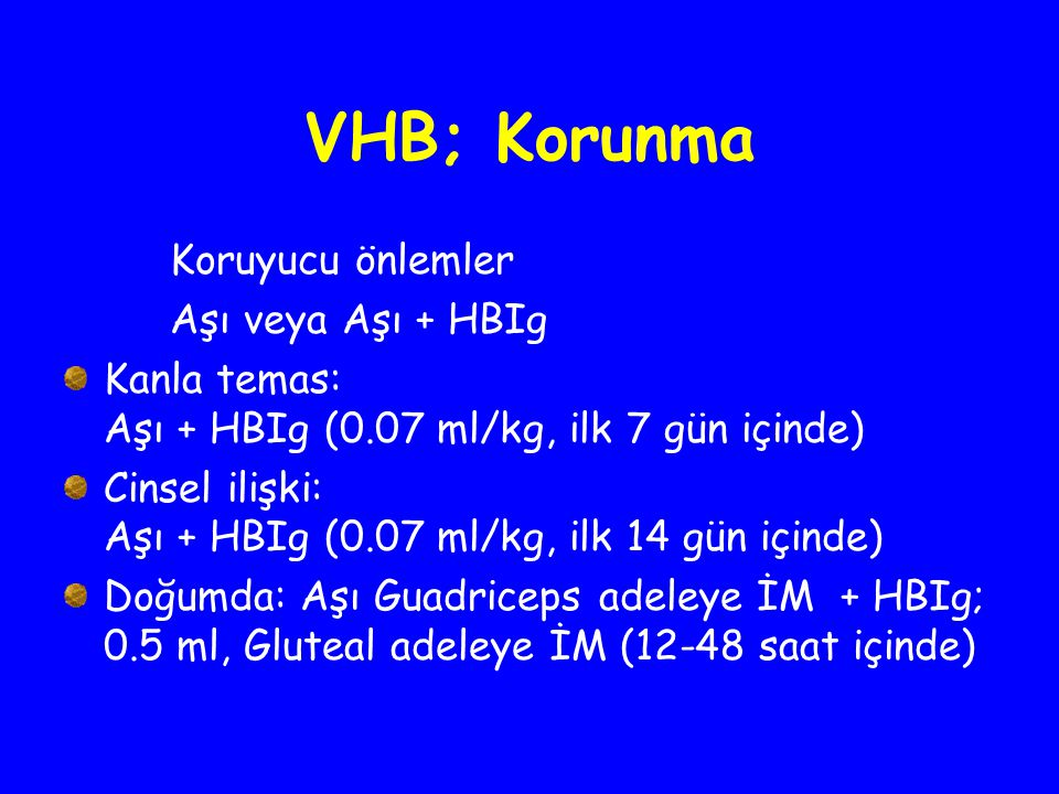 VHB; Korunma Koruyucu önlemler Aşı veya Aşı + HBIg