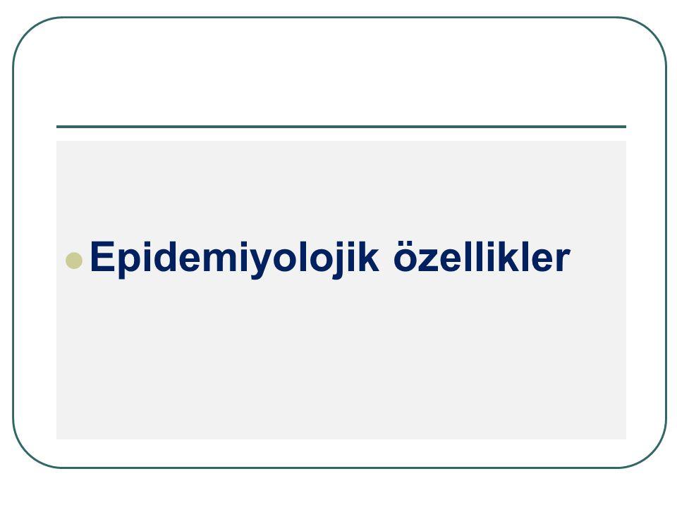 Epidemiyolojik özellikler