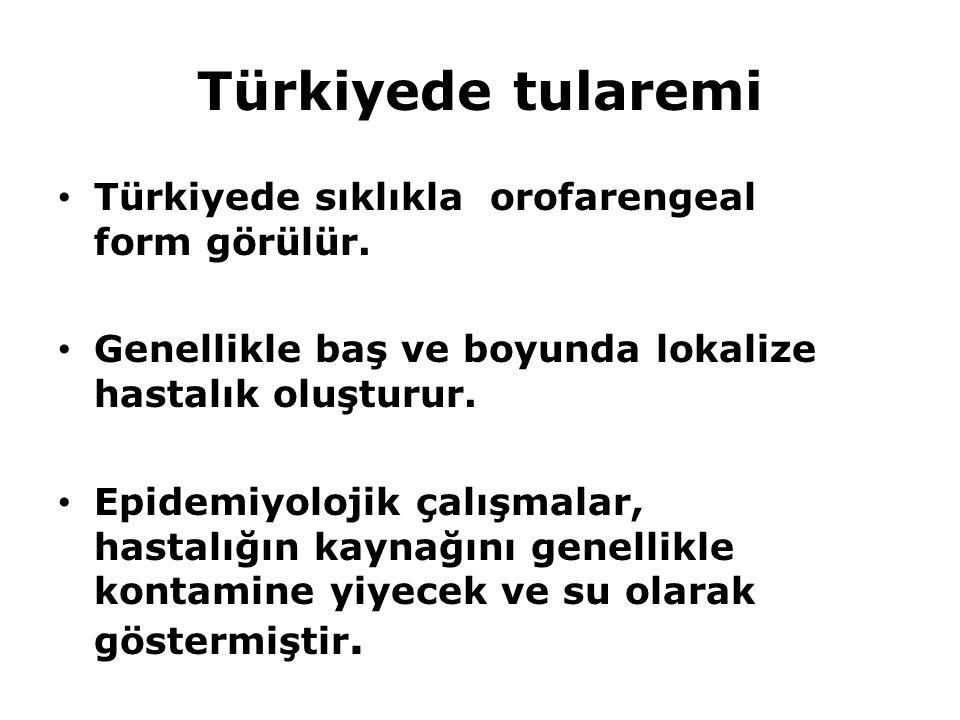 Türkiyede tularemi Türkiyede sıklıkla orofarengeal form görülür.