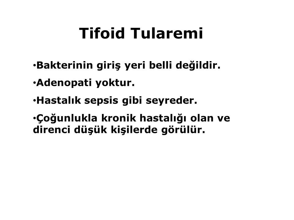 Tifoid Tularemi Bakterinin giriş yeri belli değildir.