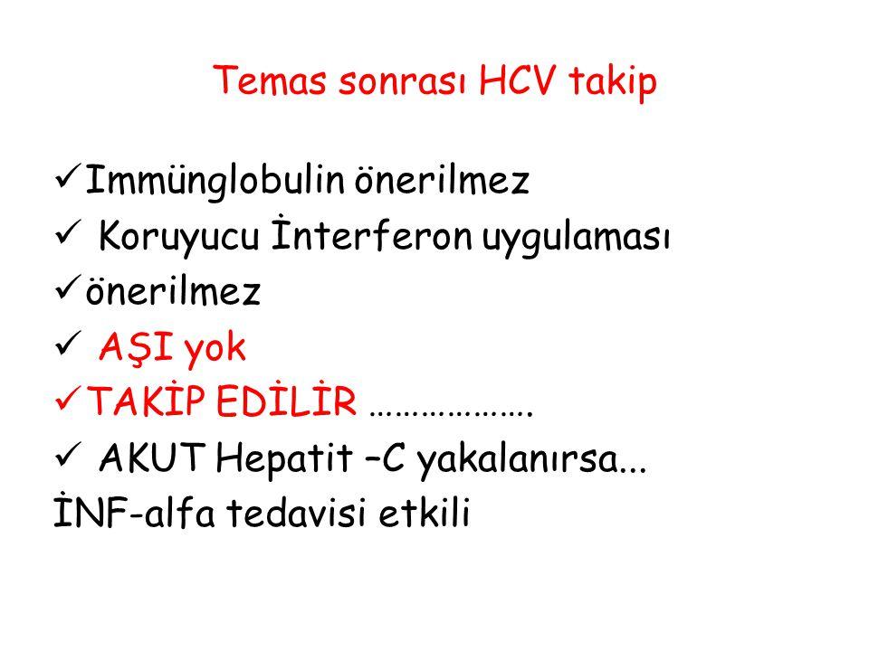 Temas sonrası HCV takip