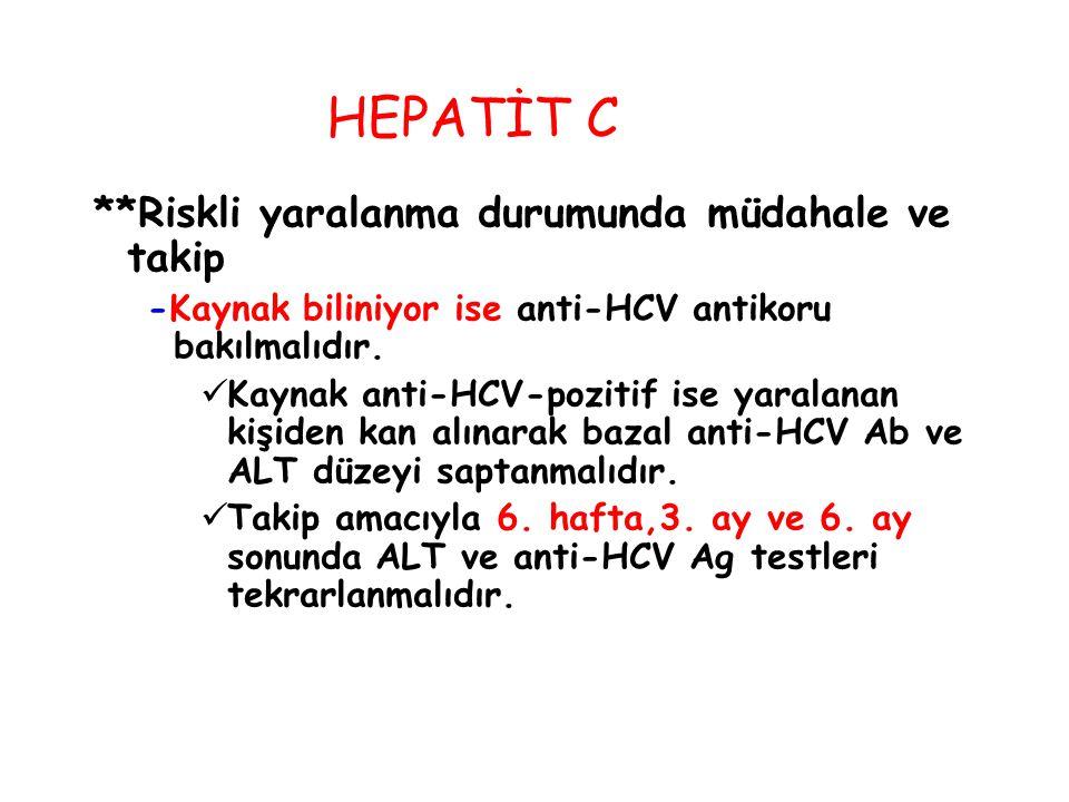HEPATİT C **Riskli yaralanma durumunda müdahale ve takip