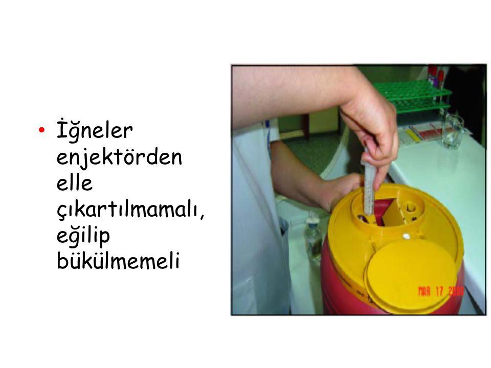 İğneler enjektörden elle çıkartılmamalı, eğilip bükülmemeli