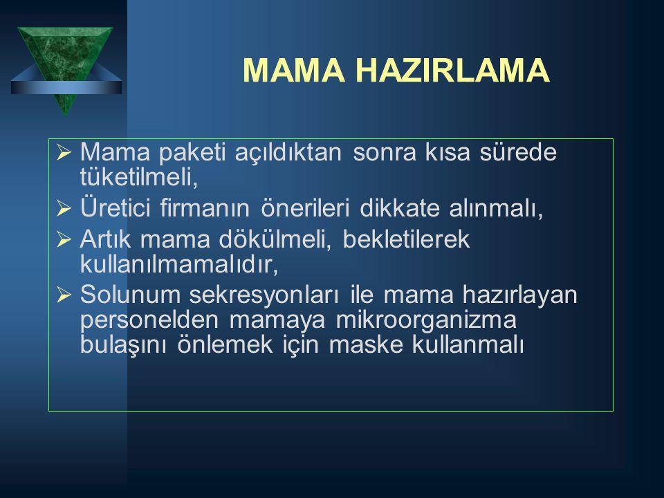 MAMA HAZIRLAMA Mama paketi açıldıktan sonra kısa sürede tüketilmeli,
