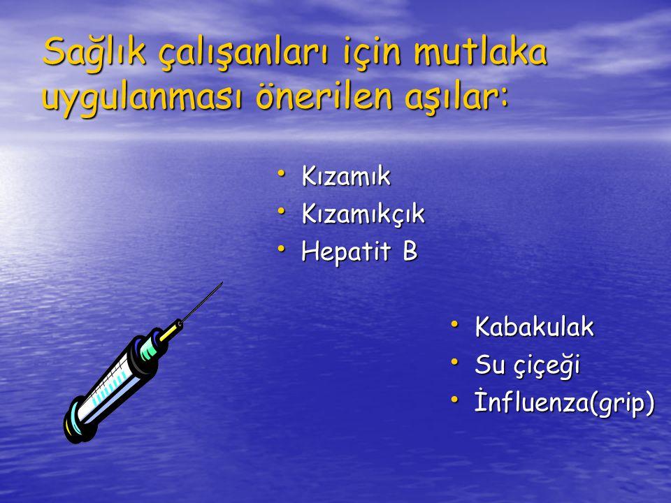Sağlık çalışanları için mutlaka uygulanması önerilen aşılar: