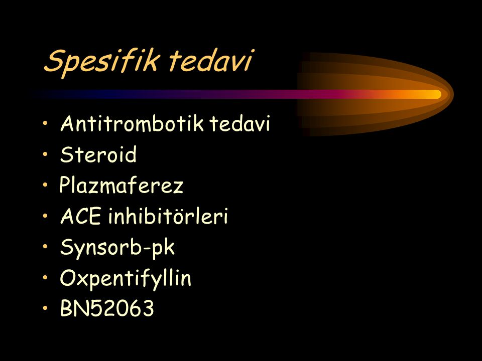 Spesifik tedavi Antitrombotik tedavi Steroid Plazmaferez
