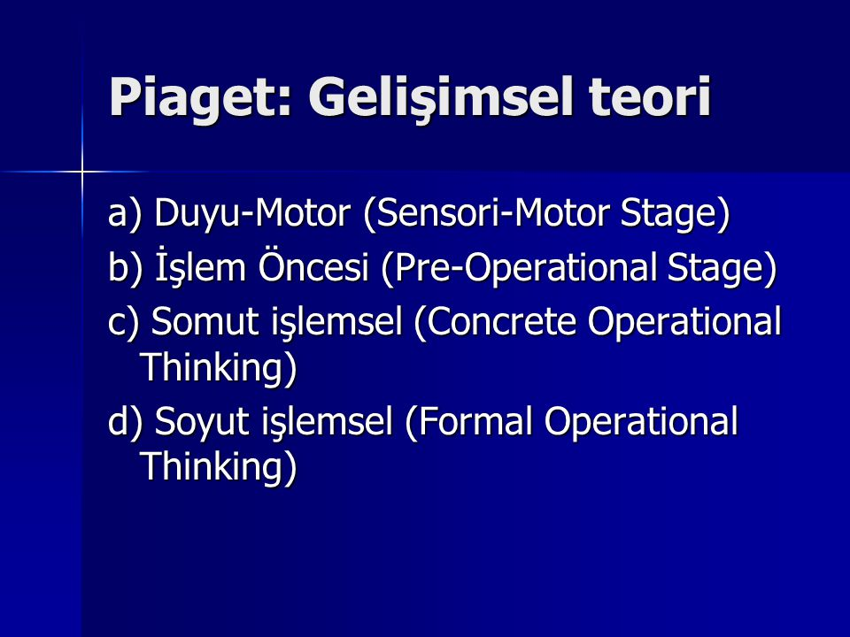 Piaget: Gelişimsel teori