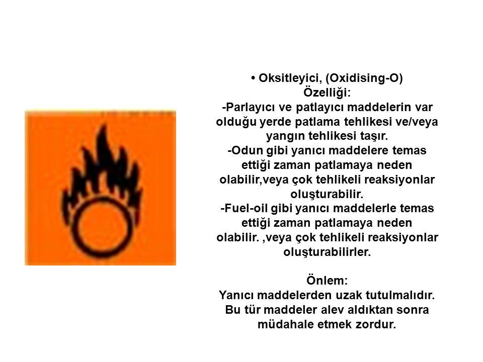 • Oksitleyici, (Oxidising-O) Özelliği: