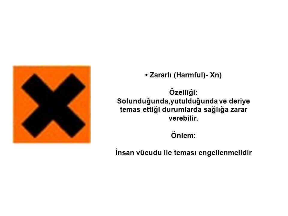 • Zararlı (Harmful)- Xn)