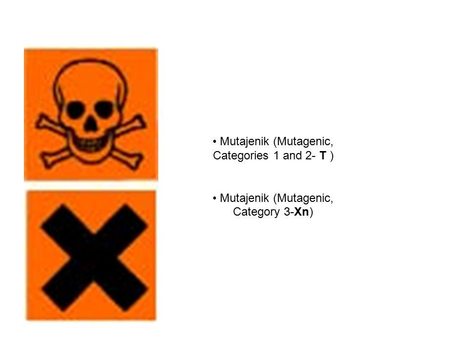 • Mutajenik (Mutagenic, Categories 1 and 2- T )