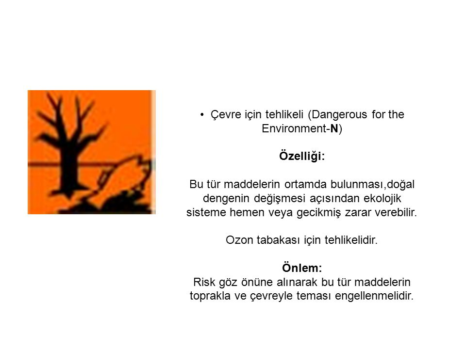• Çevre için tehlikeli (Dangerous for the Environment-N)­