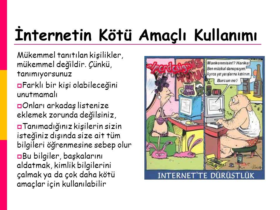 İnternetin Kötü Amaçlı Kullanımı