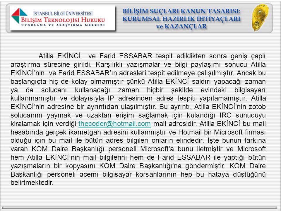Atilla EKİNCİ ve Farid ESSABAR tespit edildikten sonra geniş çaplı araştırma sürecine girildi.