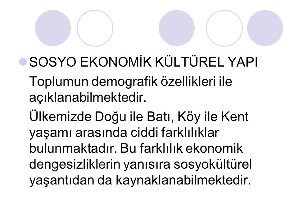 SOSYO EKONOMİK KÜLTÜREL YAPI