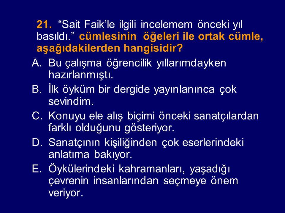 21. Sait Faik'le ilgili incelemem önceki yıl basıldı