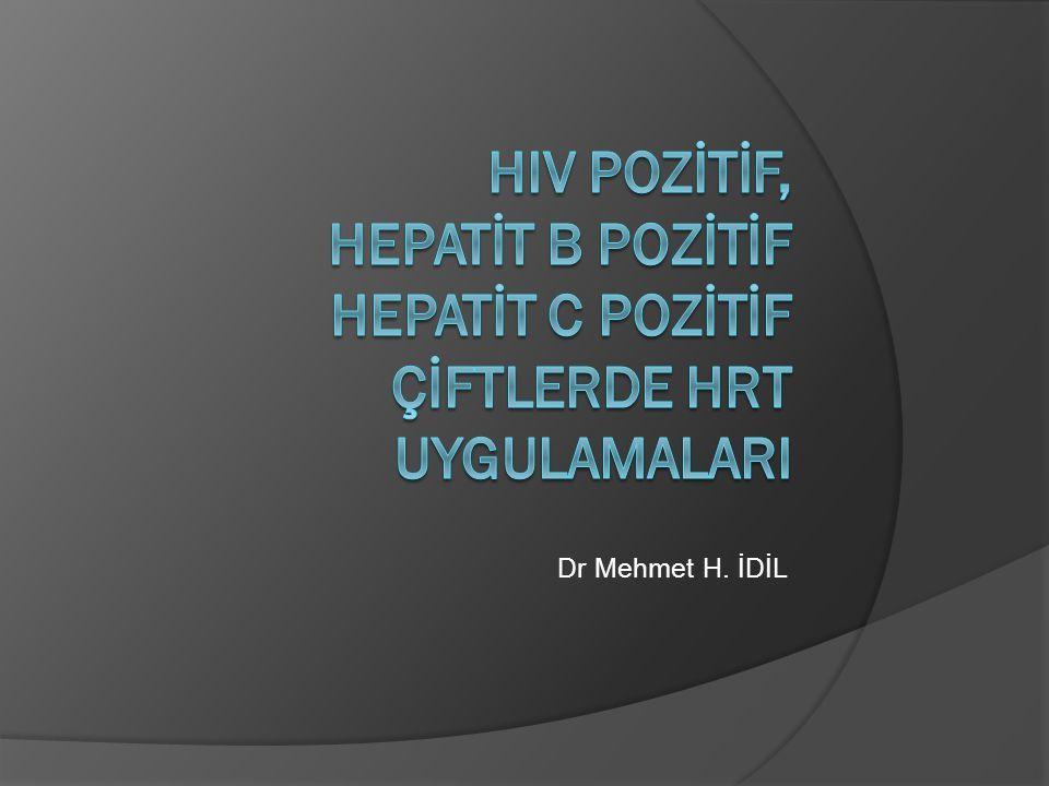 HIV pozİtİf, Hepatİt B pozİtİf Hepatİt C pozİtİf çİftlerde HRT uygulamalarI