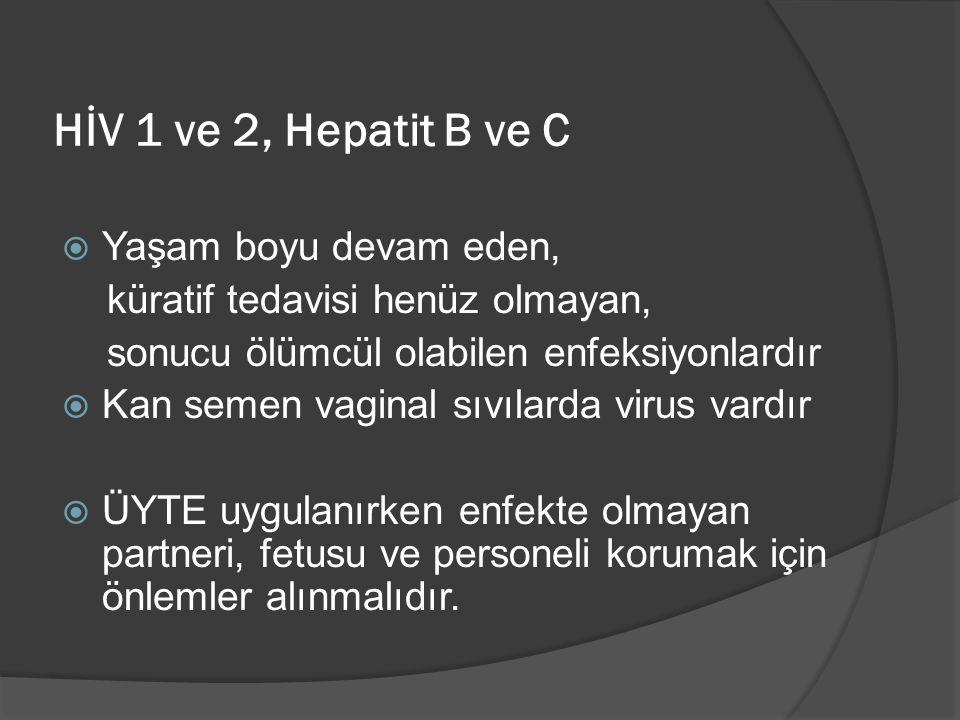 HİV 1 ve 2, Hepatit B ve C Yaşam boyu devam eden,