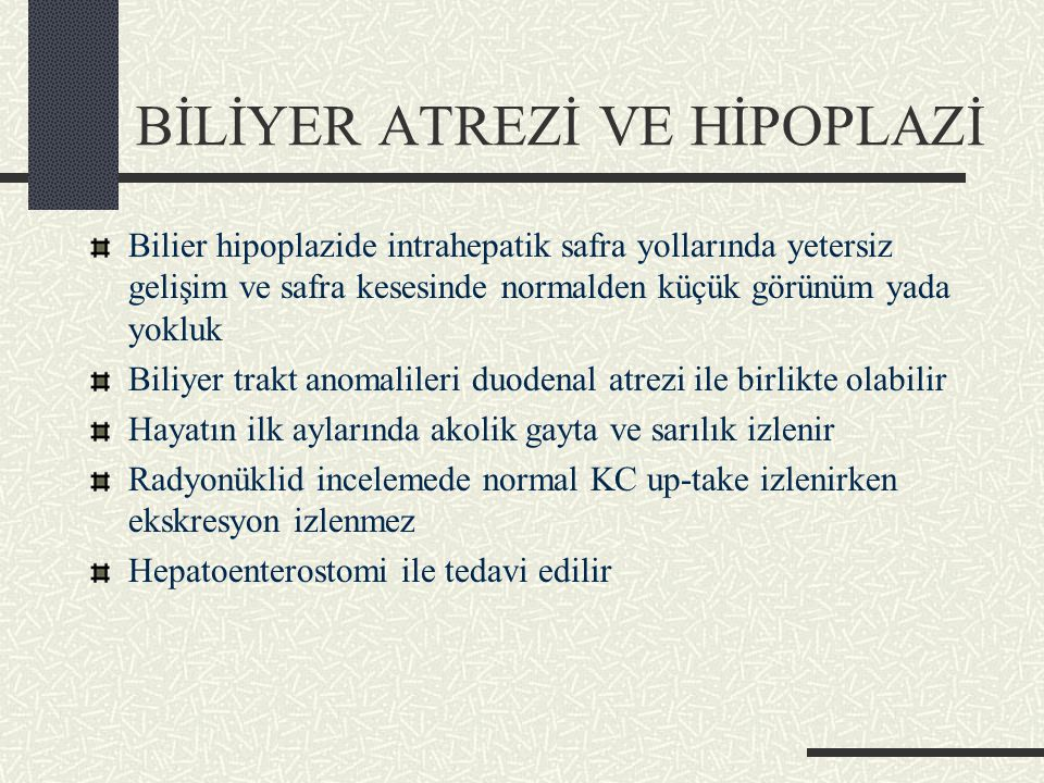 BİLİYER ATREZİ VE HİPOPLAZİ