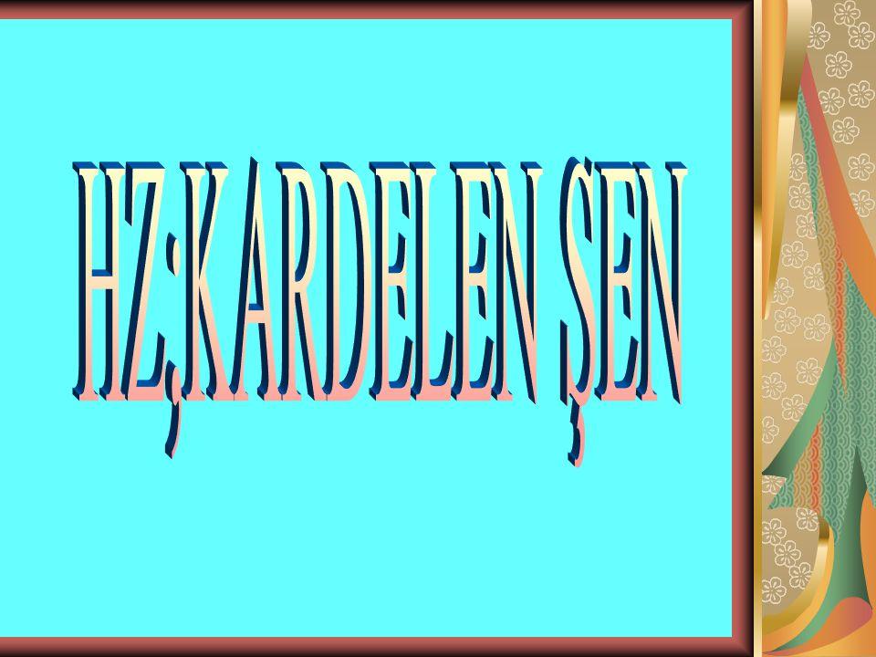 HZ;KARDELEN ŞEN