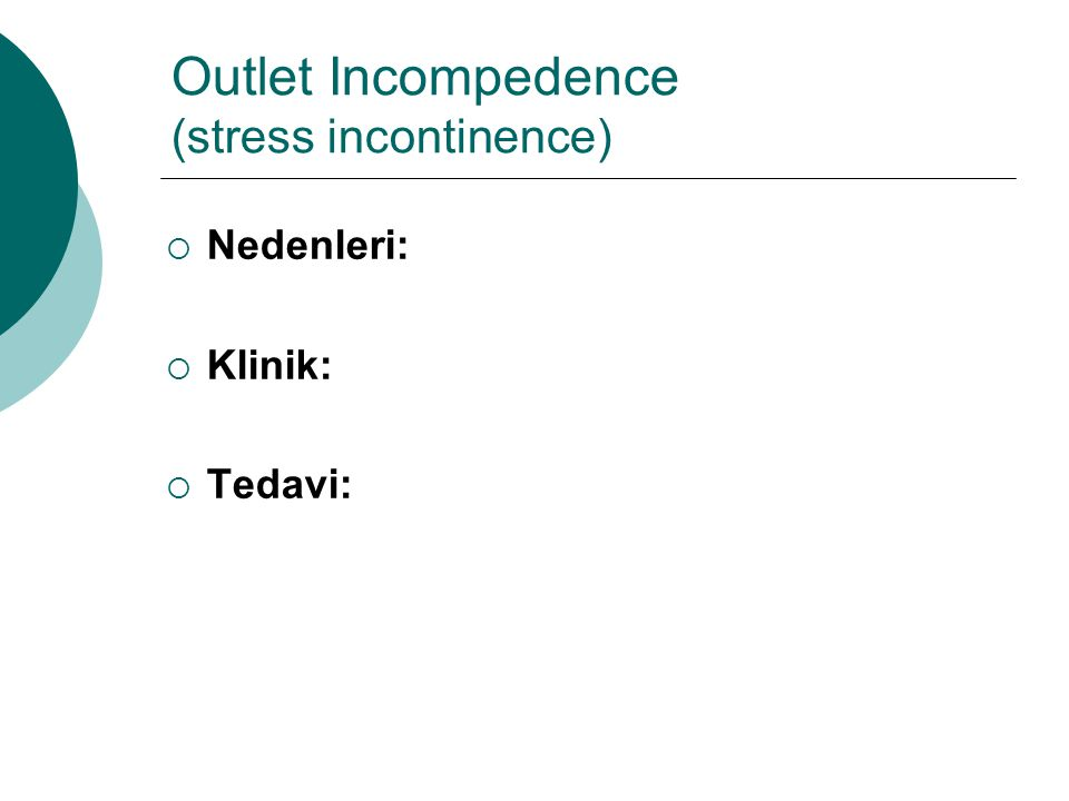 Outlet Incompedence (stress incontinence)