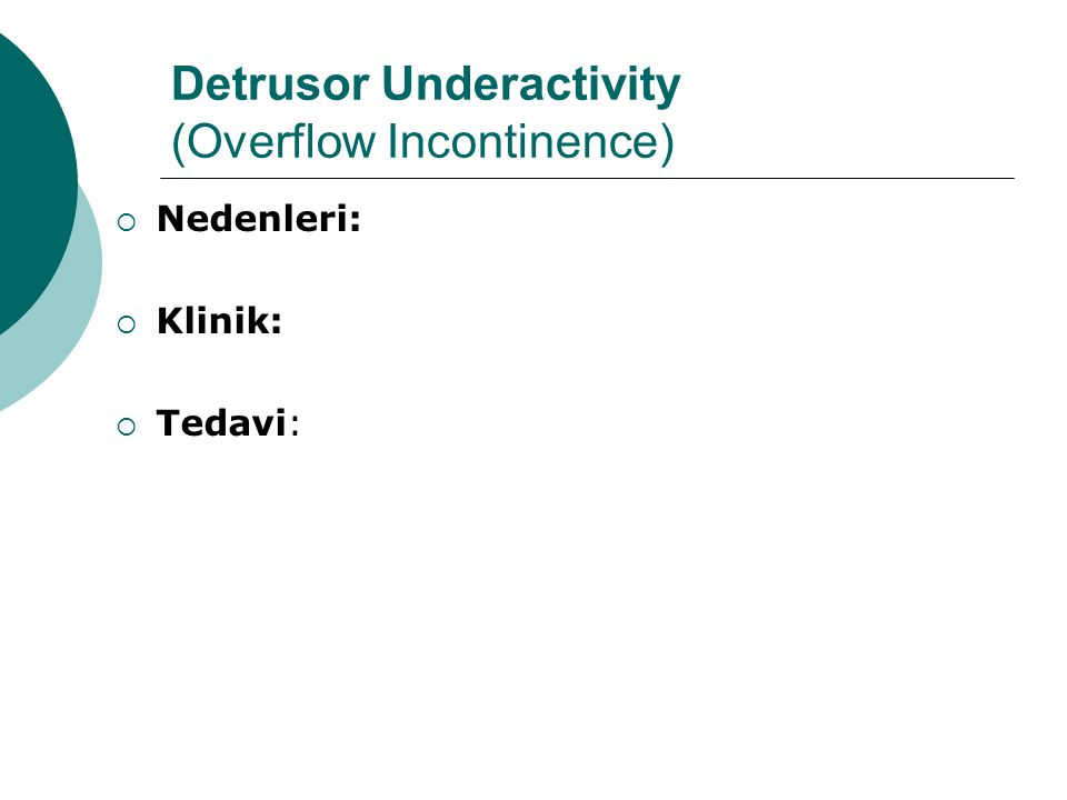 Detrusor Underactivity (Overflow Incontinence)