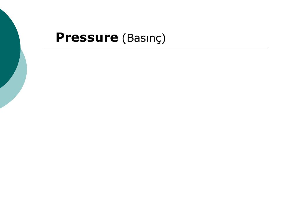 Pressure (Basınç)