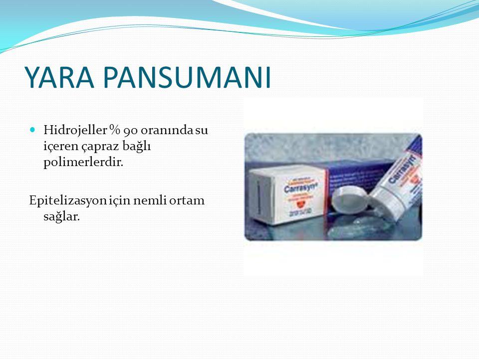 YARA PANSUMANI Hidrojeller % 90 oranında su içeren çapraz bağlı polimerlerdir.